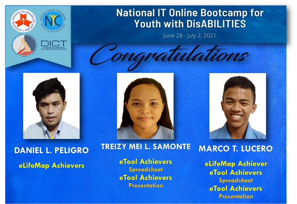 Tarpaulin with writings: Congratulations to Daniel Peligro, Treizy Mei Samonte, Marco Lucero Awarded Achievers in the National IT BootCamp for Youth with Disabilities held on June 28-July2, 2021